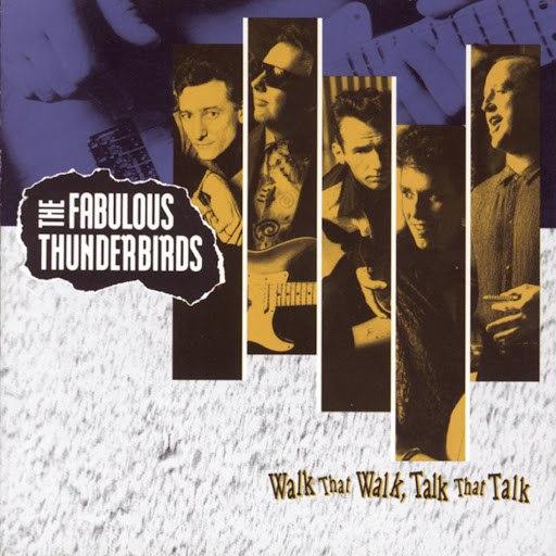 The Fabulous Thunderbirds альбом WALK THAT WALK, TALK THAT TALK
