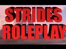Трейлер Strides Role Play