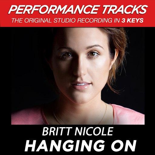 Britt Nicole альбом Hanging On (Performance Tracks) - EP
