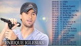 Enrique Iglesias Greatest Hits 2018 Best Songs Of Enrique Iglesias Enrique Iglesias Songs 2018