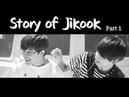 Jikook /Kookmin 지국민 【Story of JIKOOK】 PART1