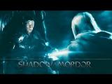 Middle-earth™: Shadow of Mordor™ - ВЛАСТЕЛИН КОЛЕЦ|СИЛА ПРИЗРАКА| 7 серия