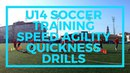 U14 Soccer Training Speed Agility Quickness Drills