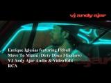 Enrique Iglesias feat. Pitbull - Move To Miami (Dirty Disco Mixshow)