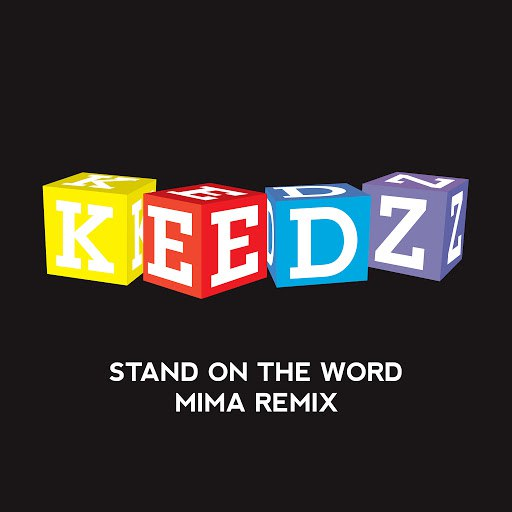 Keedz альбом Stand on the Word (Mima Remix)