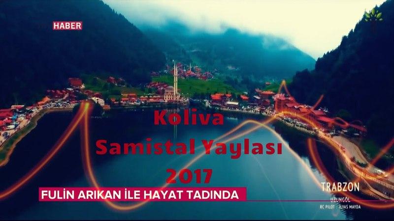Koliva - Samistal Yaylası ( 2017 )