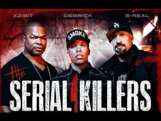 Serial Killers (Xzibit, B-Real, Demrick) - No Comin Back