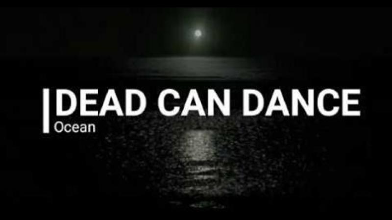 DEAD CAN DANCE - Ocean