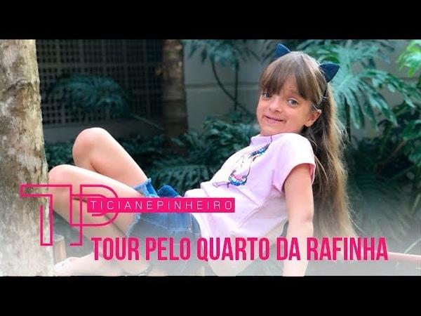 TOUR PELO QUARTO DA RAFINHA TICI PINHEIRO