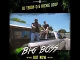 Richieloop &amp Dj teddyO- Big boss