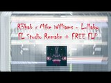 R3hab x Mike Williams - Lullaby (FL Studio Remake + FREE FLP)