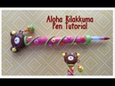 TUTORIAL Polymer Clay Aloha Rilakkuma Inspired Pen