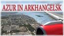 Azur in Arkhangelsk