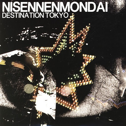 Nisennenmondai альбом Destination Tokyo