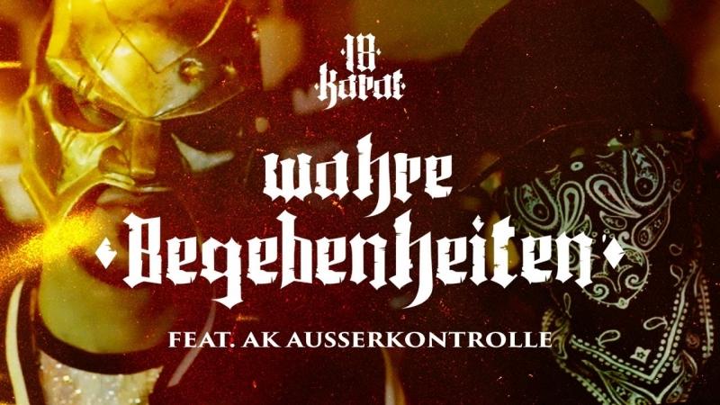 18 Karat ft. AK Ausserkontrolle - Wahre Begebenheiten