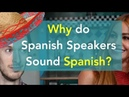 Why Do Spanish Speakers Sound Spanish Improve Your Accent