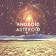 Android Asteroid - That's the Way Love Goes