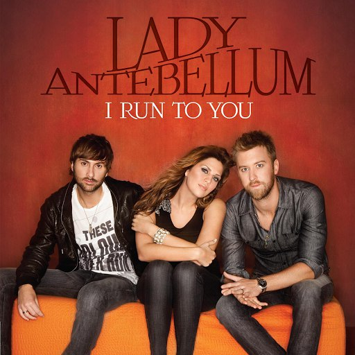 Lady Antebellum альбом I Run To You (International)