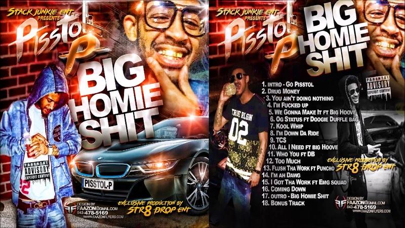 Pisstol P - Big Homie Shit 2016 FULL CD (CHARLESTON, SC)