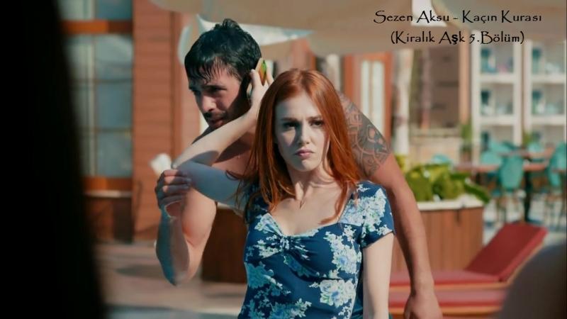Sezen Aksu - Kaçın Kurası (Kiralık Aşk 5.Bölüm)