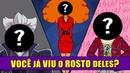 7 Personagens que tiveram o ROSTO REVELADO