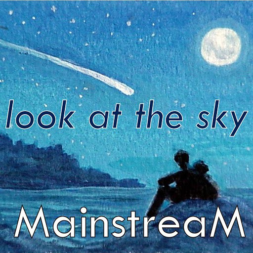 MainstreaM альбом Look at the Sky