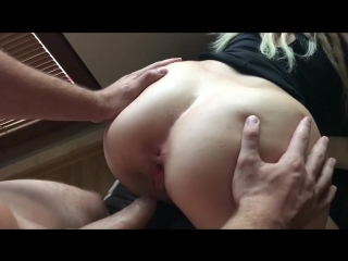 Fucked in the ass at home [homemade, anal]