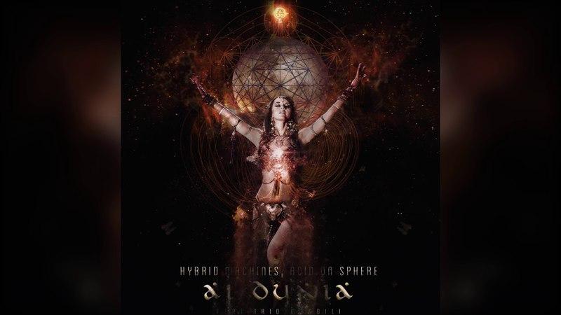 Hybrid Machines, Acid on Sphere feat. Trio Mandili - Ai Dunia (PsyTrance Version)