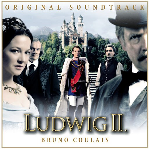 Bruno Coulais альбом Ludwig II. (Original Motion Picture Soundtrack)