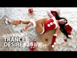 Trance Desire #25 _ Best of Vocal, Melodic, Balearic Trance _ Mixed by Oxya