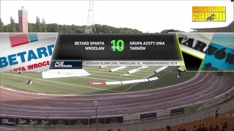 PGE Ekstraliga 2018 Round 10 Sparta Wroclaw vs Unia Tarnow (01. 07. 2018)