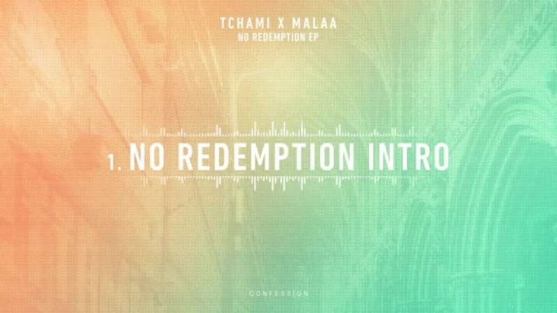 Tchami x Malaa No Redemtion EP Out Now!