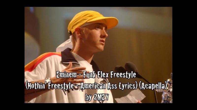 Eminem - Funk Flex Freestyle (Nothin Freestyle - American Ass Lyrics) (Acapella) (by 2MEY)