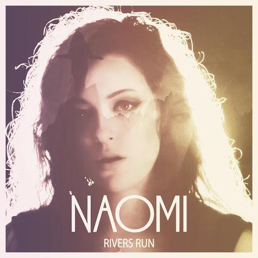 Naomi альбом Rivers Run