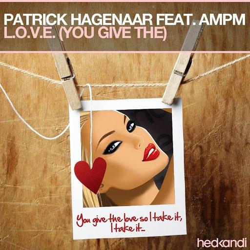 Patrick Hagenaar альбом L.O.V.E. (You Give The) [Remixes]
