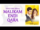 Malikam endi qara (Ozbek tilida serial ) 120-QISM