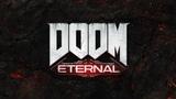 DOOM Eternal официальный видеоанонс для E3