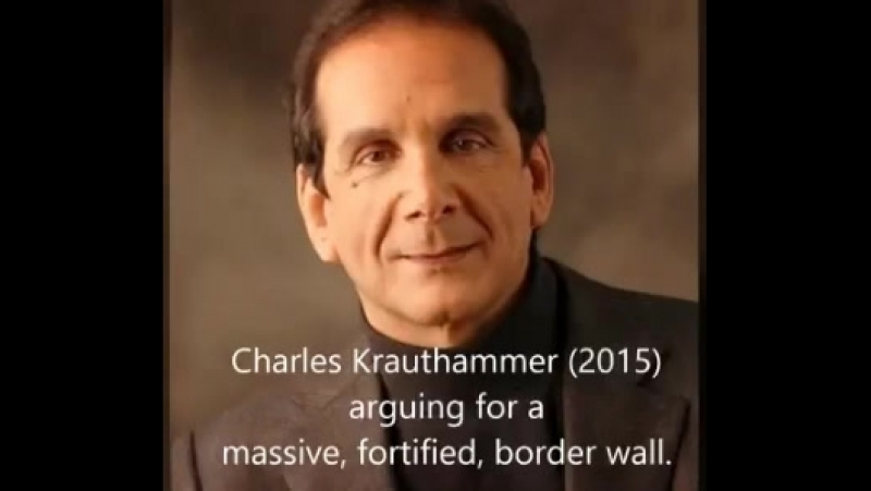 Charles Krauthammer argued for the building of a wall before Trump entered politics