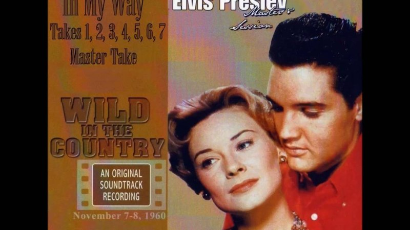 Elvis Presley - In My Way (Takes 1 2 3 4 5 6 7 and Master Take)