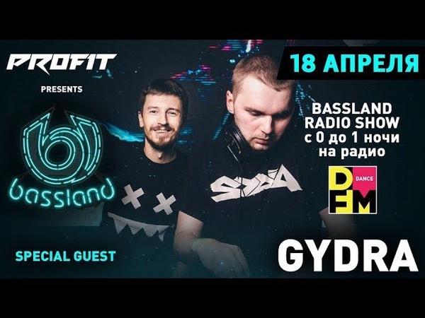 Bassland Show @ DFM (18.04.2018) - В гостях проект Gydra (Коля, Menfort)