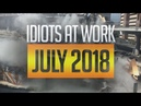 IDIOTS At Work July 2018 - Best Work Fails Compilation ViralYah