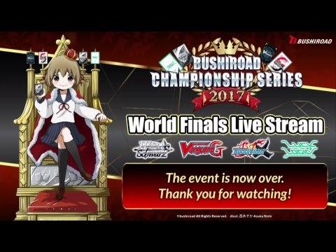 Bushiroad Championship Series 2017 World Finals