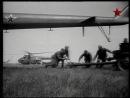 Сделано в СССР Фильм 34 Десантно транспортный вертолет Ми 4