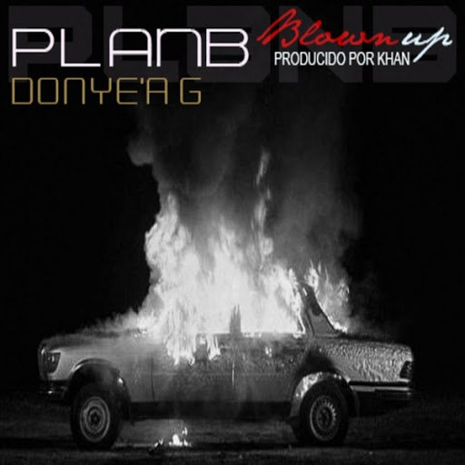 Plan B альбом Blown Up (feat. Donye'a G)