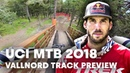 Vallnord Downhill Race Preview with Gee Atherton. UCI MTB 2018