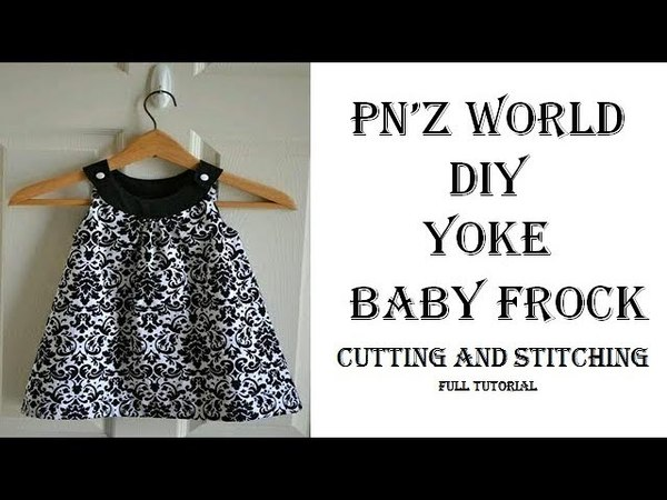 DIY yoke baby frock cutting and stitching full tutorial pn'z world