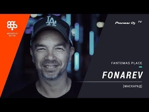 FONAREV live Маскарад   Megapolis FM @ Pioneer DJ TV   Moscow