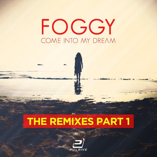 Foggy альбом Come into My Dream (The Remixes, Pt. 1)
