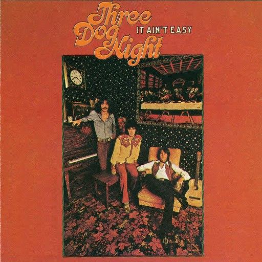 Three Dog Night альбом It Ain't Easy