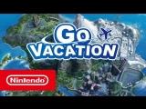 GO VACATION — релизный трейлер (Nintendo Switch)